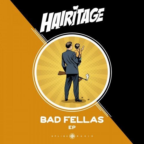 Hairitage - Bad Fellas [EP] 2019