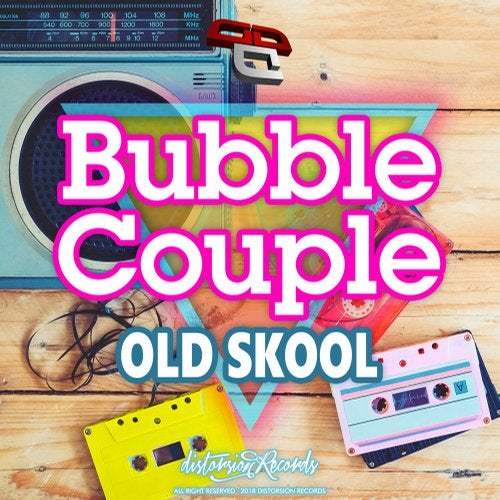 Bubble Couple — Old Skool 2018 [EP]