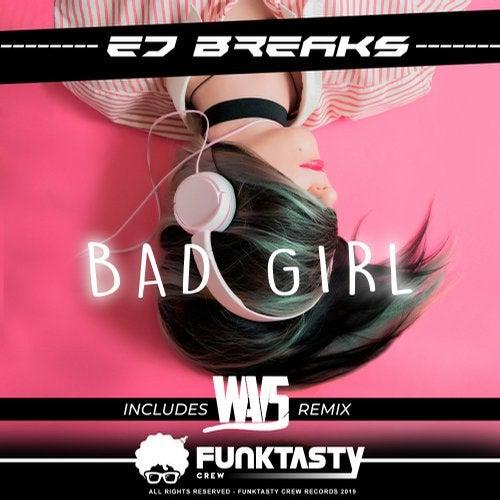 Ed Breaks - Bad Girl 2019 [EP]