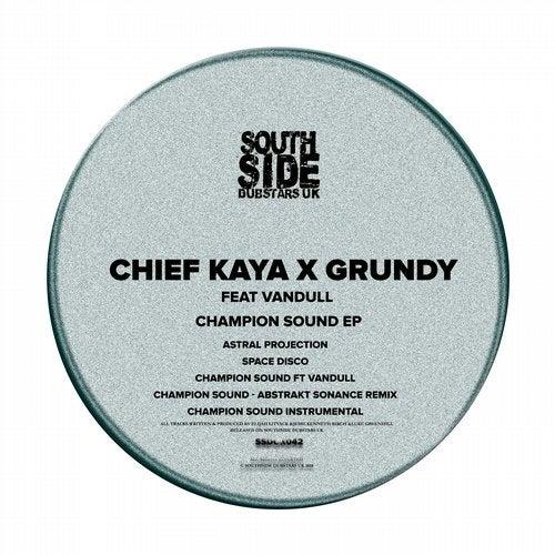 Chief Kaya, Grundy - Champion Sound (EP) 2019