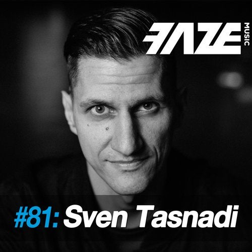 Faze #81: Sven Tasnadi [dig dis! Series] :: Beatport