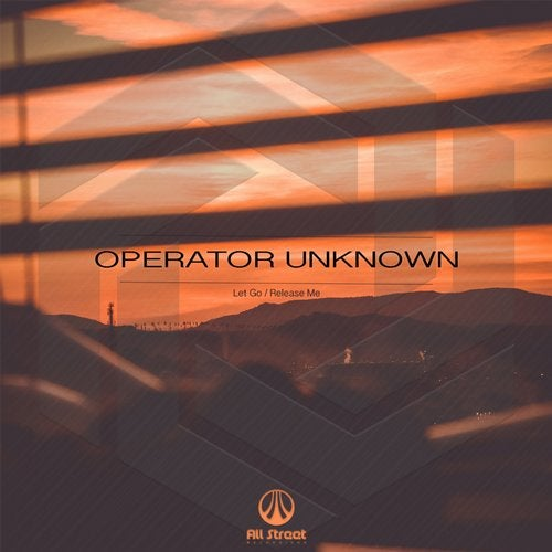 Operator Unknown - Let Go / Release Me (EP) 2019