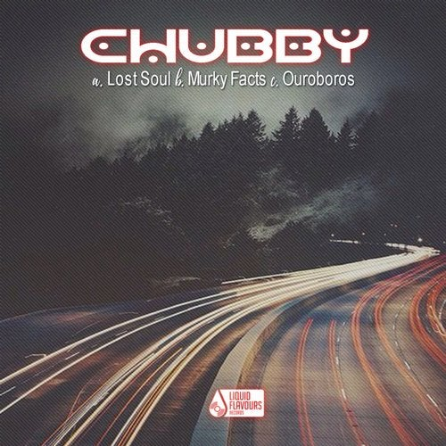 Chubby - Lost Soul / Murky Facts / Ouroboros (EP) 2019