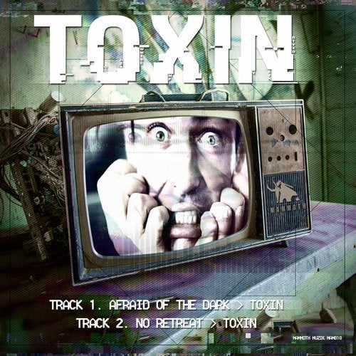 Toxin - Afraid Of The Dark 2019 [EP]