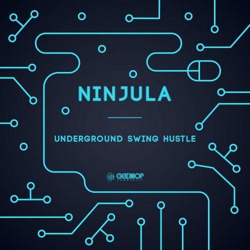 Ninjula - Underground Swing Hustle (EP) 2019