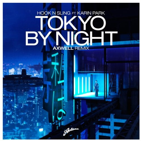 Tokyo by night axwell remix by hook n sling karin park on beatport