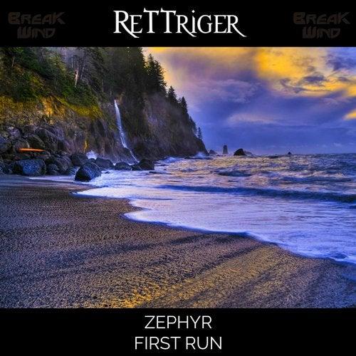 ReTTriger - Zephyr / First Run (EP) 2019