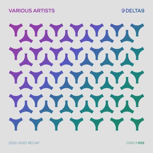 Download VA - DELTA9: 2012-2021 RECAP [D9RCP001] mp3