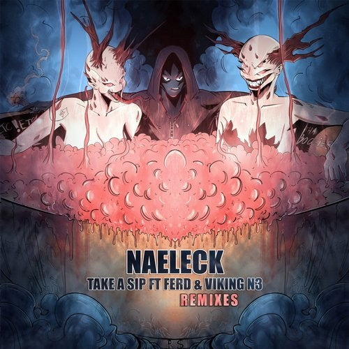 Naeleck - Take A Sip (Remix) (EP) 2019