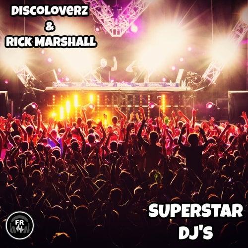 Discoloverz & Rick Marshall - Superstar DJ's (Original Mix) [2021]