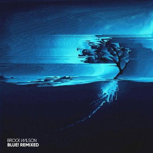 Brock Wilson - blue! Remixed 2019 (EP)