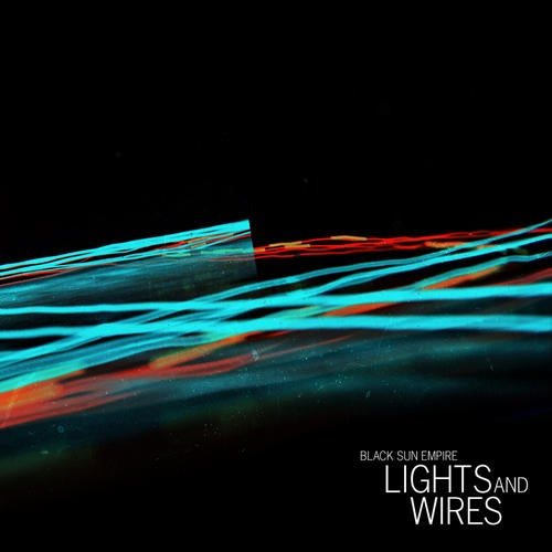 Black Sun Empire - Lights and Wires [LP] 2010