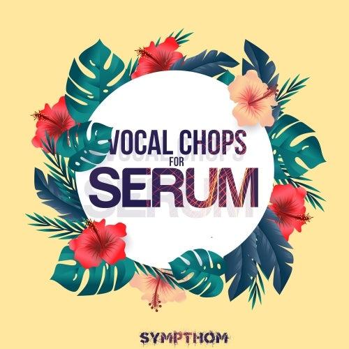 Vocal Chops for Serum [Sympthom]