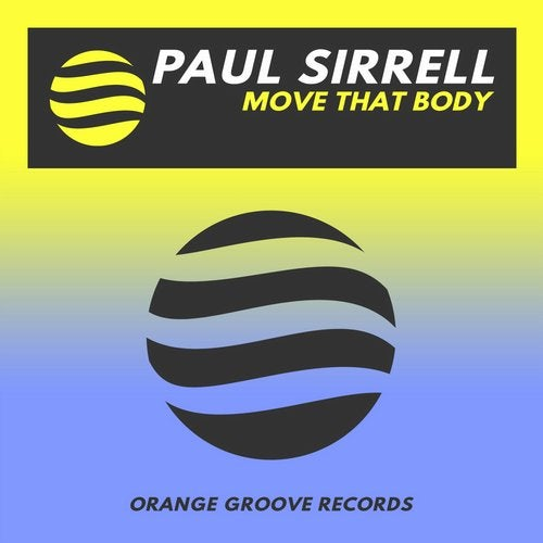 Paul Sirrell - Move That Body; Can You Feel (Original Mix's) [2020 - 2021]