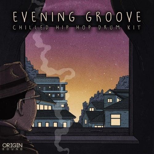 Evening Groove - Chilled Hip Hop Drum Kit [Origin Sound]