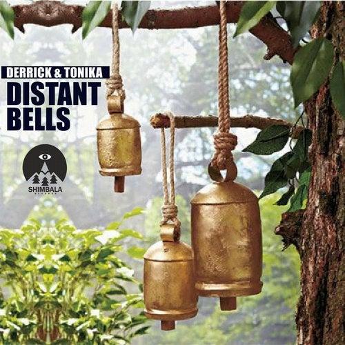 Derrick & Tonika - Distant Bells [EP]