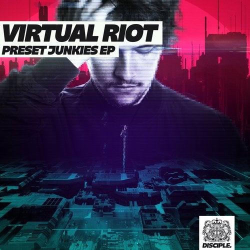 Virtual Riot - Preset Junkies [EP] 2018