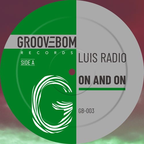 Luis Radio - On And On (Original Mix) [2021]