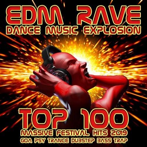 EDM Rave Dance Music Explosion Top 100 Massive Festival Hits 2019