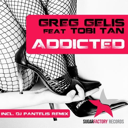 Greg Gelis,  Tobi Tan,  DJ Pantelis - Addicted