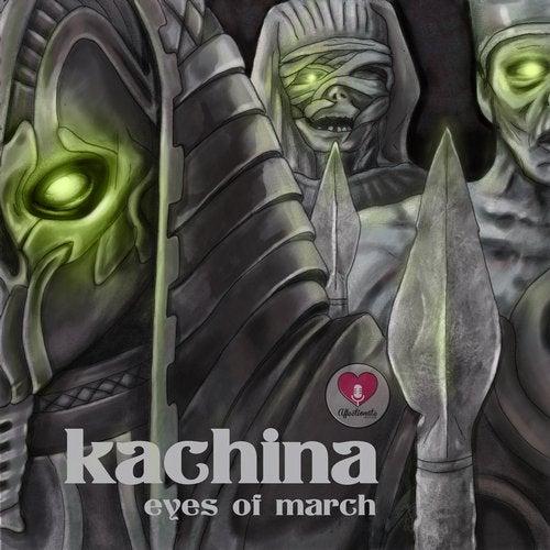 Kachina - Eyes Of March (EP) 2018
