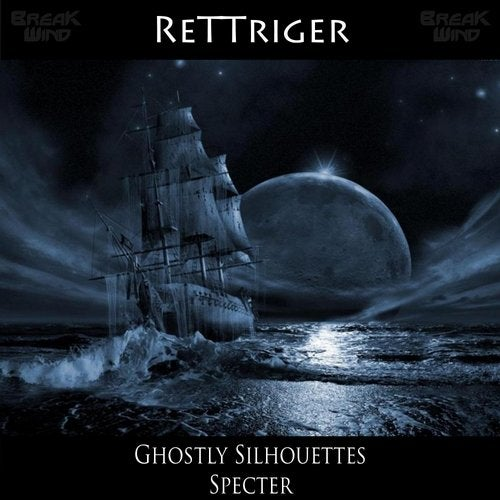 ReTTriger - Ghostly Silhouettes [EP] 2018