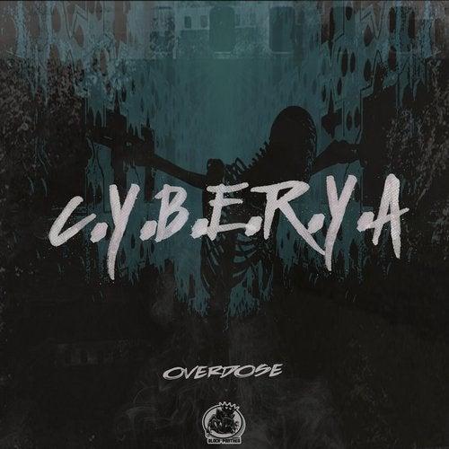 C.Y.B.E.R.Y.A - Overdose 2019 [LP]