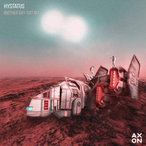 Download Hystatus - Another Day / Got Ma (AXR010) mp3