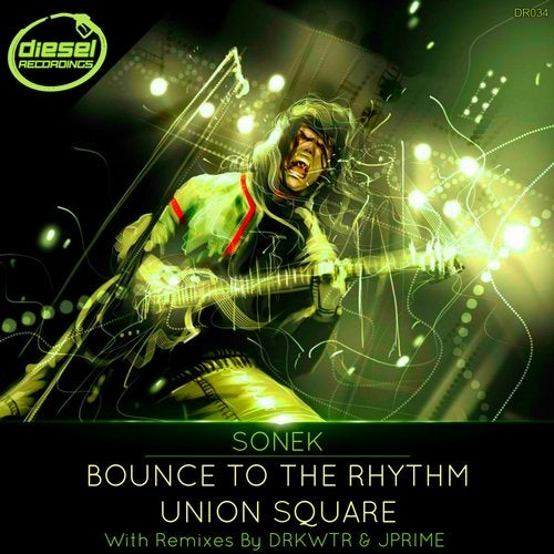 Sonek - Bounce To The Rhythm / Union Square (EP) 2019