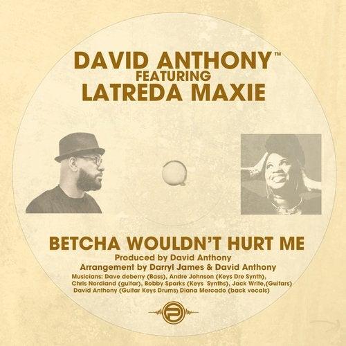 David Anthony Latreda Maxie Betcha Wouldn T Hurt Me D D Mix