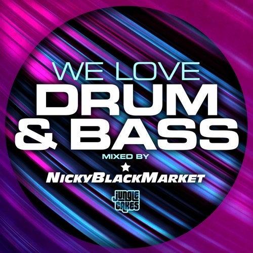 VA - We Love Drum & Bass (Mixed By Nicky Blackmarket) [JC082B]