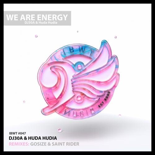 Download DJ30A, Huda Hudia - We Are Energy mp3