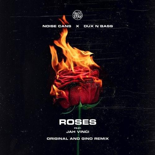 Noise Cans & Dux N Bass & Jah Vinci - Roses 2019 [EP]
