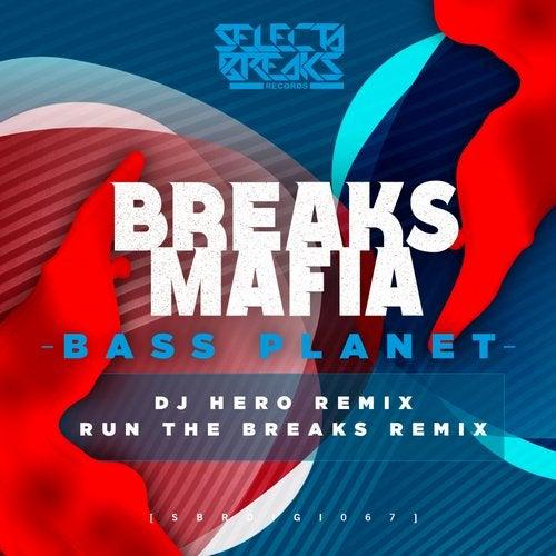 Breaksmafia - Bass Planet (EP) 2019