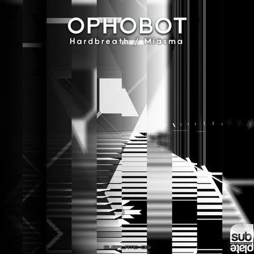 Ophobot - Hardbreath / Miasma 2019 (EP)