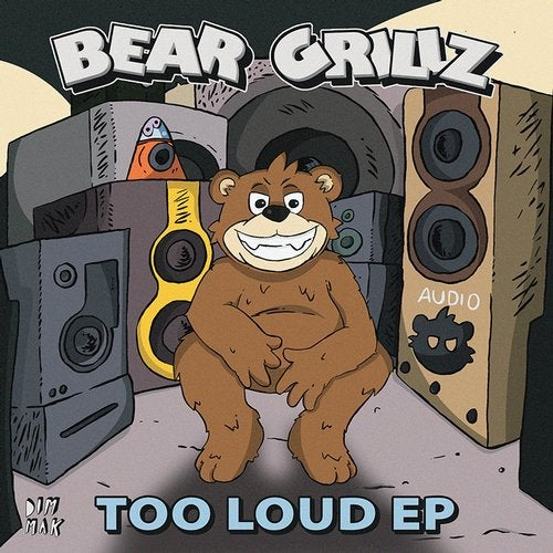 Bear Grillz - TOO LOUD (EP) 2018