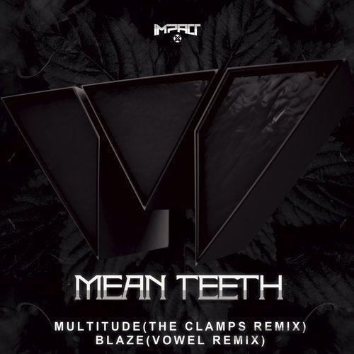 Mean Teeth - Multitude / Blaze (Remixes) (EP) 2019