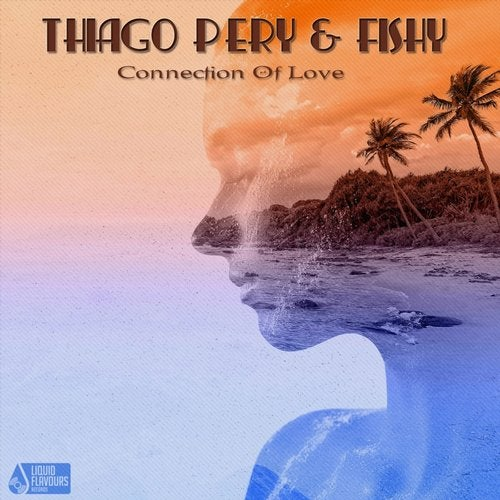 Thiago Pery & Fishy - Connection Of Love [EP] 2017
