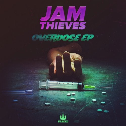Jam Thieves & Current Value — Overdose [EP] 2018