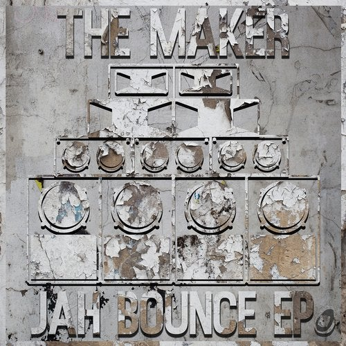 The Maker - Jah Bounce 2019 [EP]