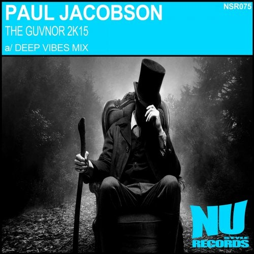 The Guvnor 2K15 (Paul Jacobson Deep Vibes Mix) [Nu Style