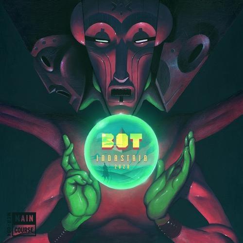 Bot - Indastria 2028 [EP] 2019