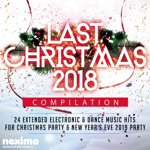 Last Christmas 2018 Compilation - 24 Extended Electronic