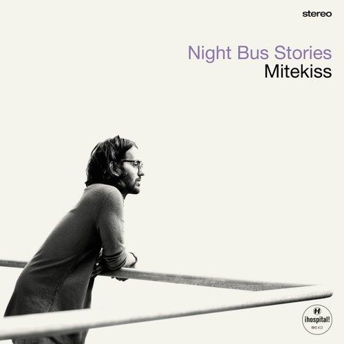 Download Mitekiss - Night Bus Stories (NHS413DD) mp3