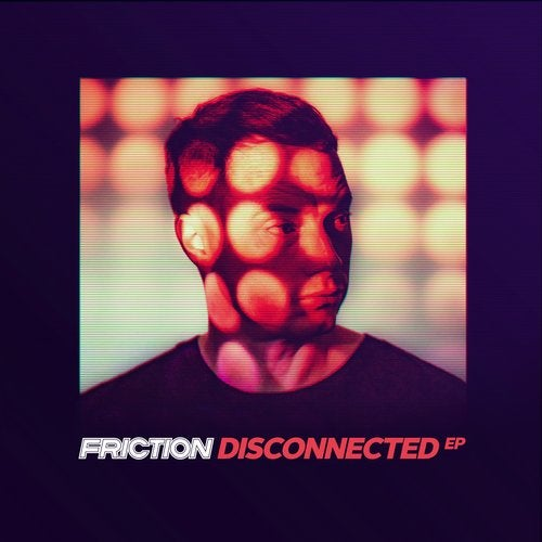 Friction - Disconnected 2019 [EP]