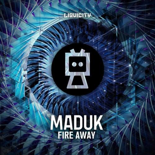 Download Maduk - Fire Away (LIQ100) mp3
