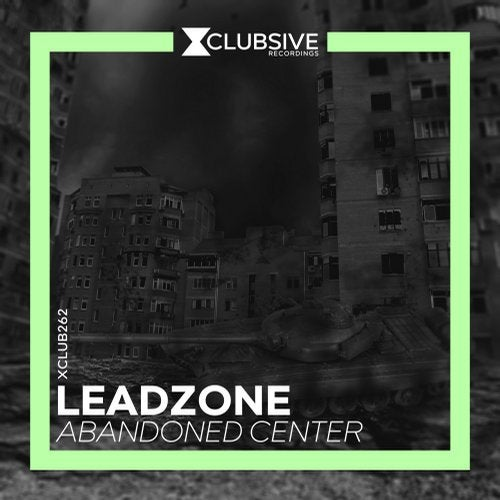Leadzone - Abandoned Center 2019 [EP]