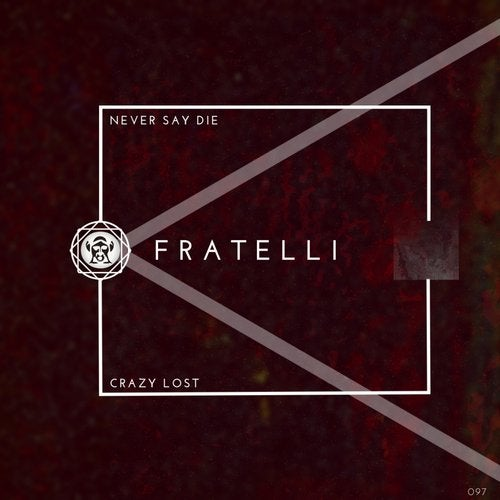 Fratelli - Never Say Die 2019 [EP]