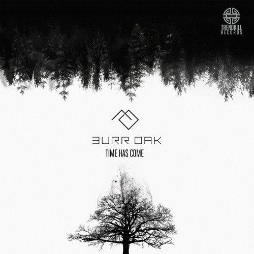 Burr Oak - Time Has Come 2019 [EP]