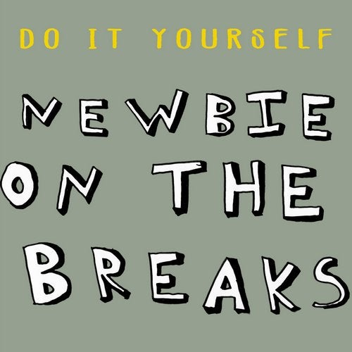 Do It Yourself - Newbie on the Breaks 2019 [EP]